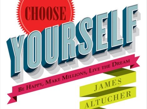 James-Altucher-Choose-Yourself