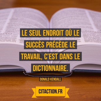 Le-seul-endroit-où-le-succès-précède-le-travail-c'est-dans-le-dictionnaire.